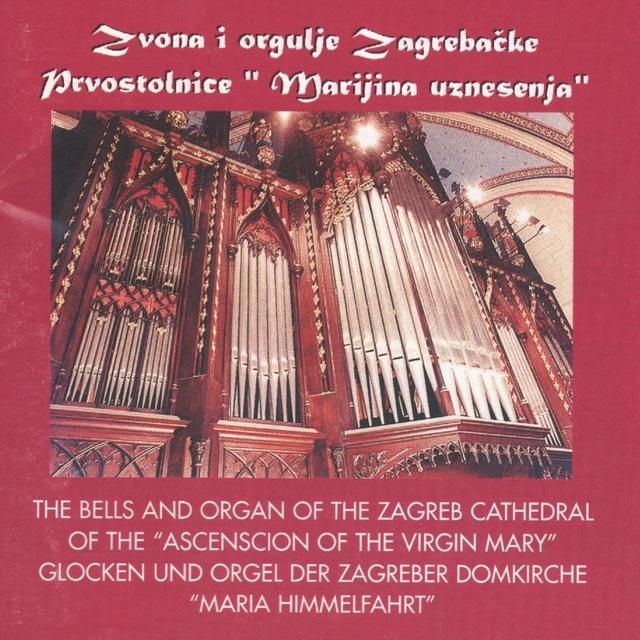 Zvona I Orgulje Zagrebačke Prvostolnice