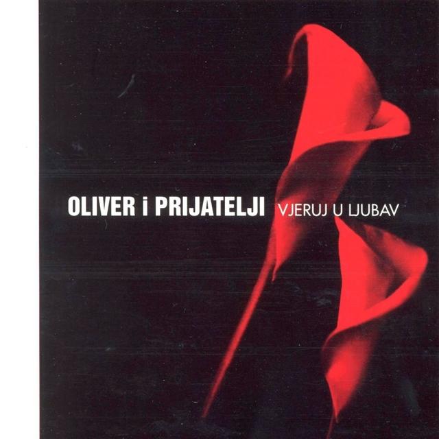 Oliver I Prijatelji - Vjeruj U Ljubav