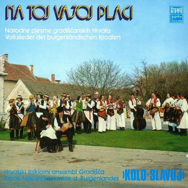 Na Toj Vašoj Placi-Narodne Pjesme Gradišćanskih Hrvata