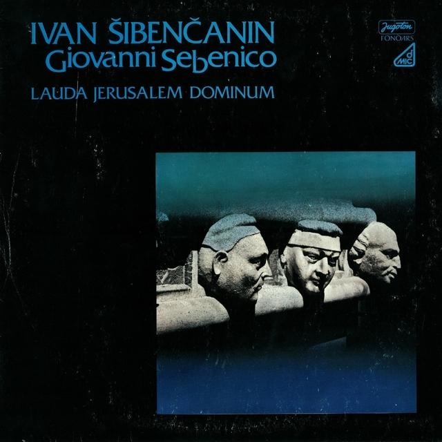 Ivan Šibenčanin - Lauda Jerusalem Dominum