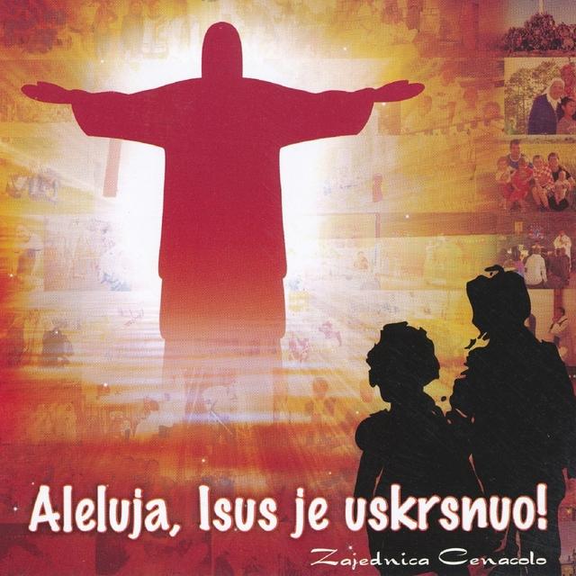 Aleluja, Isus Je Uskrsnuo