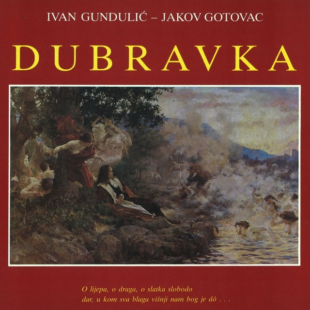 Ivan Gundulić - Jakov Gotovac: Dubravka (Snimljeno 1989)