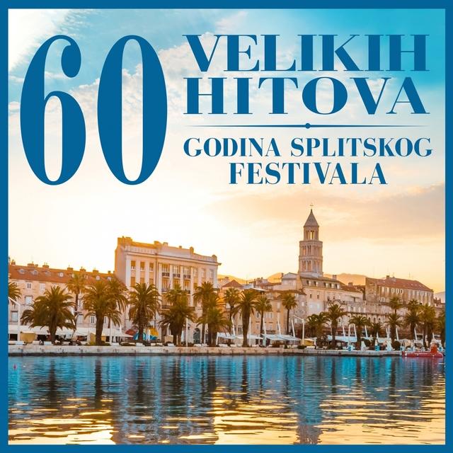 Couverture de 60 godina splitskog festivala - 60 velikih hitova