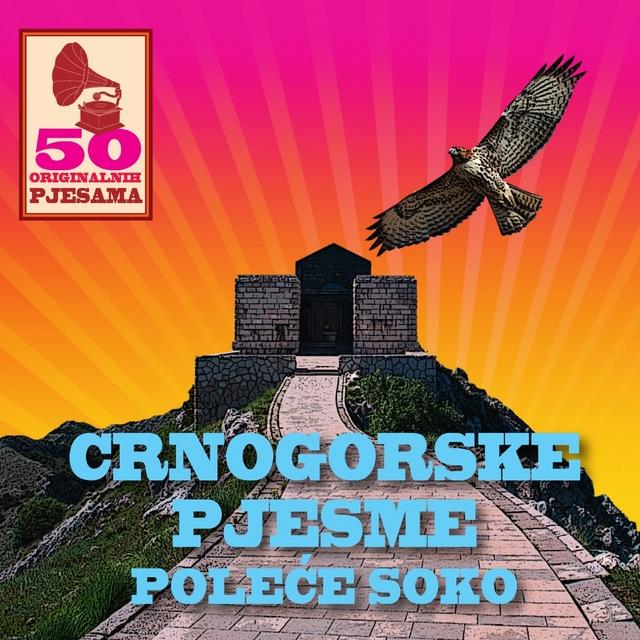 Couverture de 50 originalnih pjesama - crnogorske pjesme - poleće soko