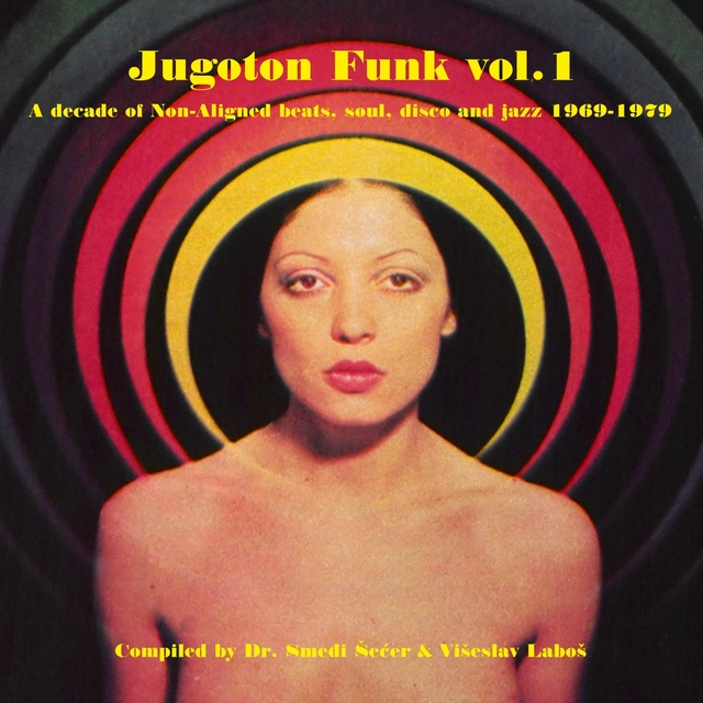 Couverture de Jugoton funk Vol. 1 - a decade of non-aligned beats, soul and jazz 1969-1979