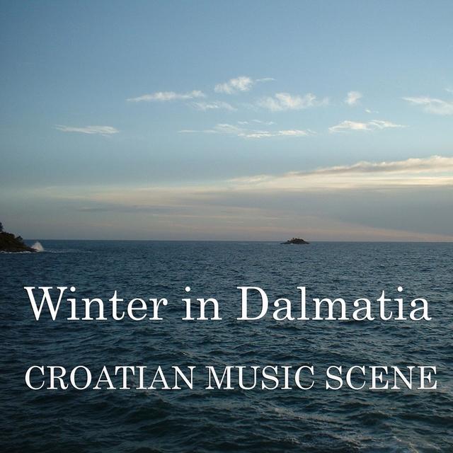 Couverture de Croatian music scene - Winter in Dalmatia