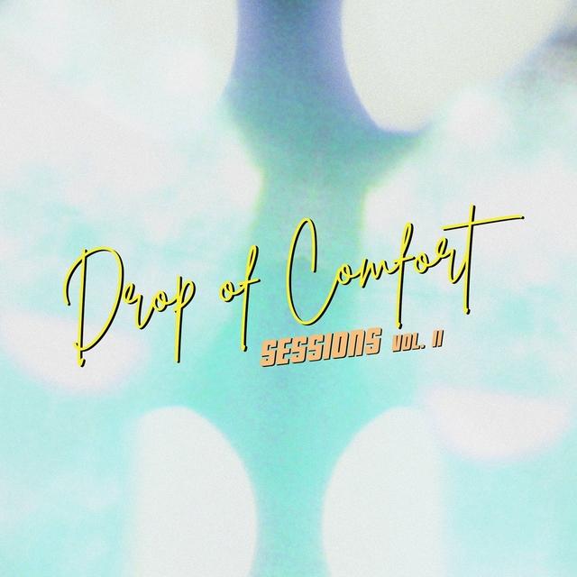 Couverture de Drop Of Comfort Sessions, Vol. II