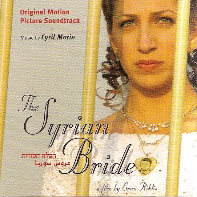 La fiancée Syrienne - The Syrian Bride