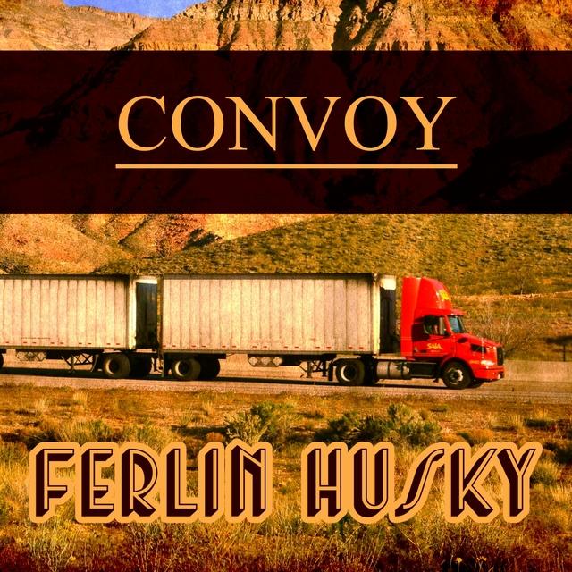 Ferlin Husky - Convoy
