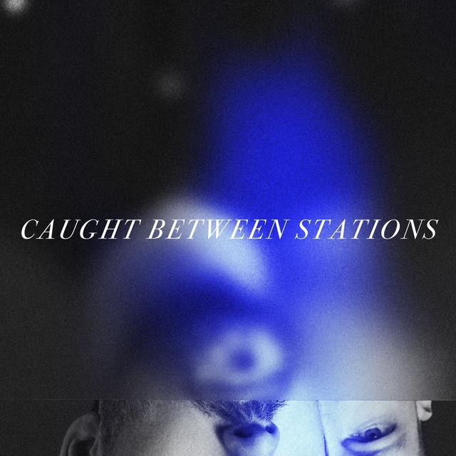Caught Between Stations