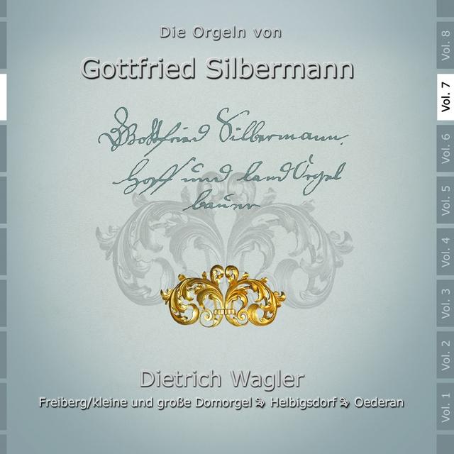 Die Orgeln von Gottfried Silbermann, Vol. 7