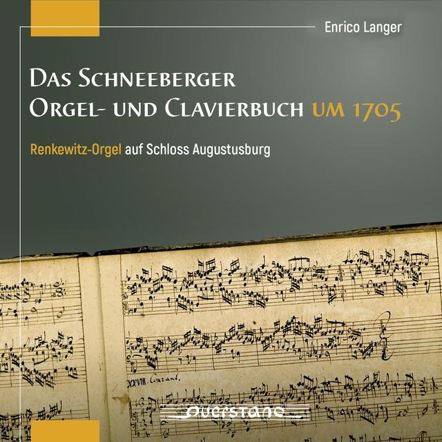 Das Schneeberger Orgel- und Clavierbuch um 1705