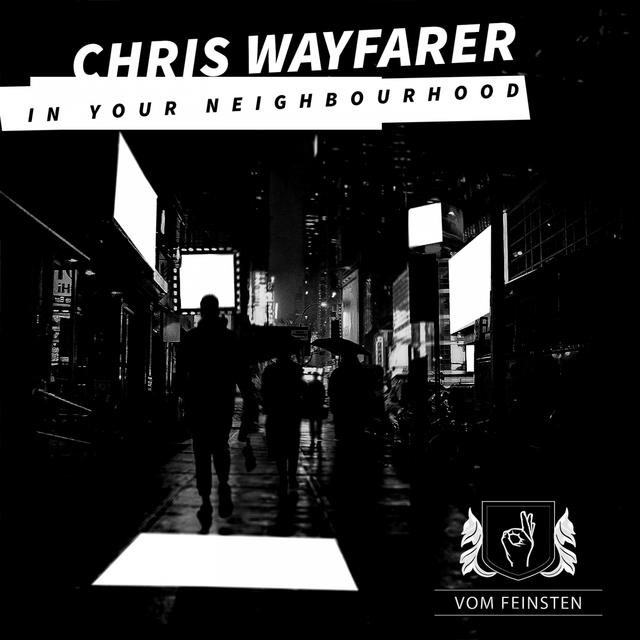 Chris Wayfarer / In Your Neighbourhood