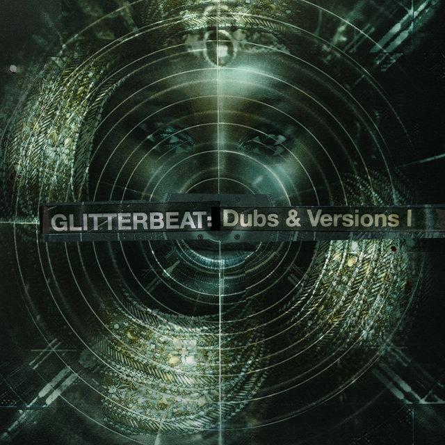 Glitterbeat: Dubs & Versions I