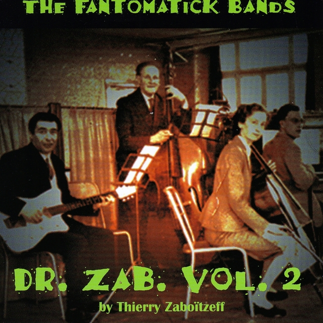The fantômaticks bands(DR. Zab. Vol. 2)