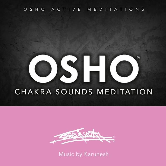 Osho Chakra Sounds Meditation™