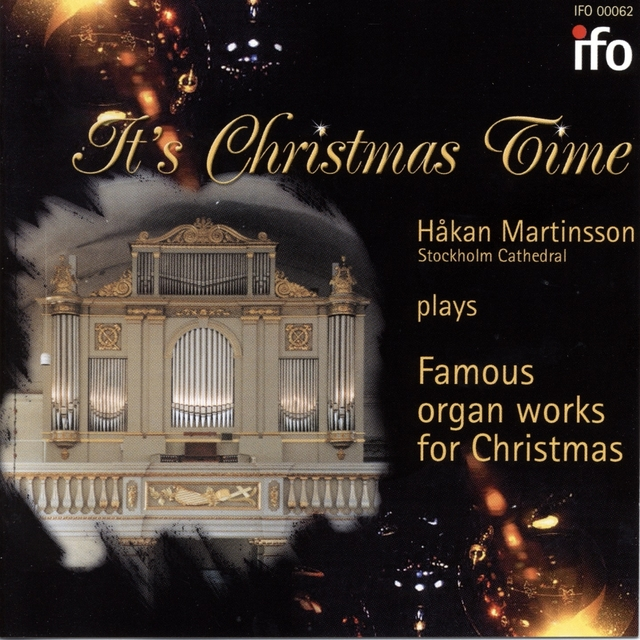 It's Christmas Time: Famous Organ Works for Christmas