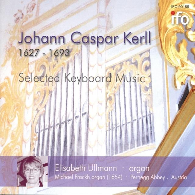 Kerll: Selected Keyboard Music
