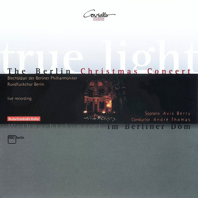 True Light. The Berlin Christmas Concert