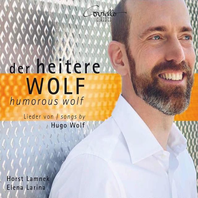 Der heitere Wolf: Lieder von Hugo Wolf