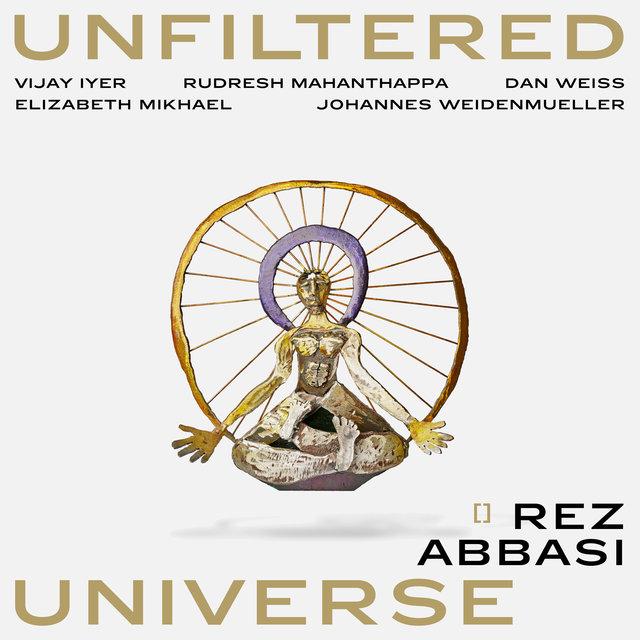 Unfiltered Universe (feat. Vijay Iyer, Rudresh Mahanthappa, Johannes Weidenmueller, Dan Weiss & Elizabeth Mikhael)