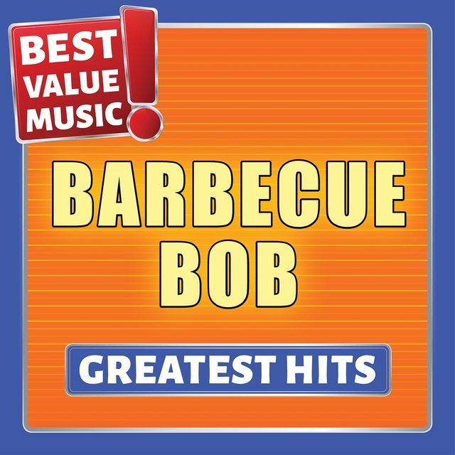 Barbecue Bob - Greatest Hits