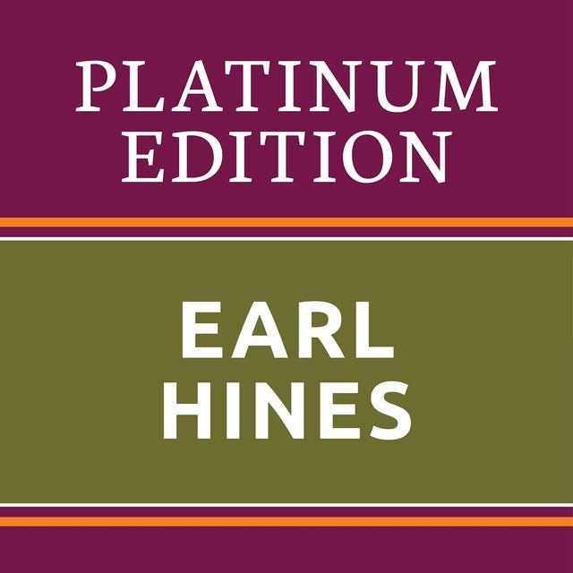 Earl Hines - Platinum Edition