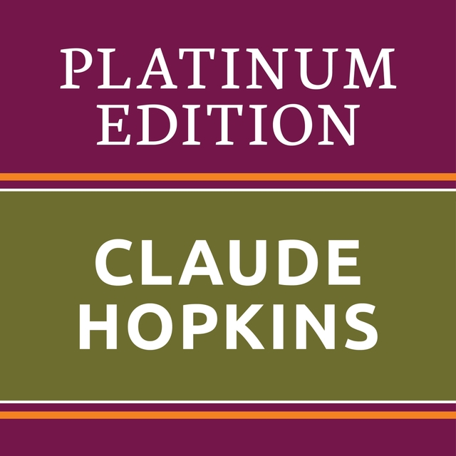 Claude Hopkins - Platinum Edition