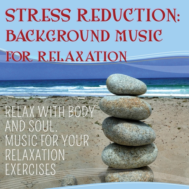Stress Reduction  - Background Music for Relaxation