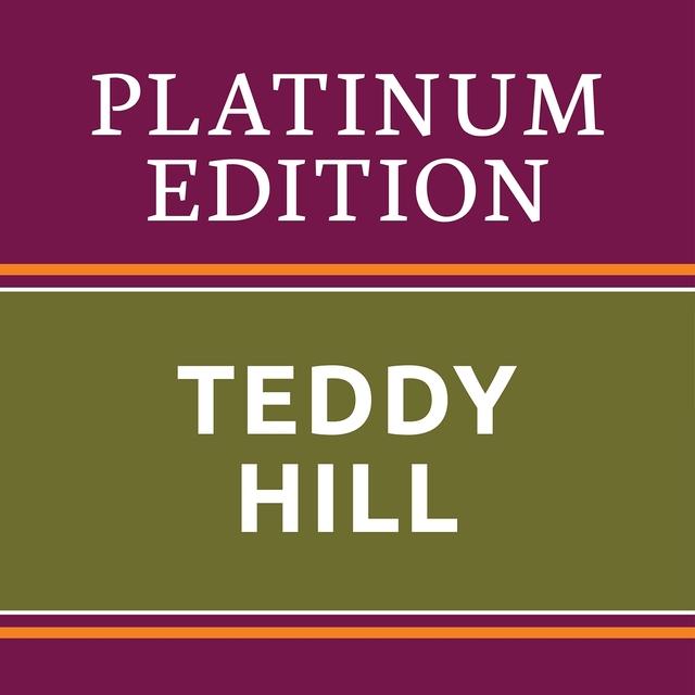 Teddy Hill - Platinum Edition