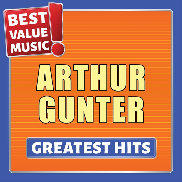 Arthur Gunter - Greatest Hits