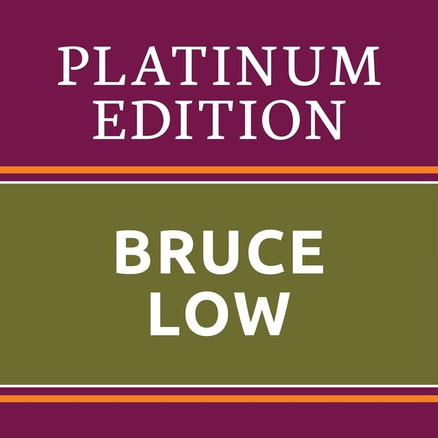 Bruce Low - Platinum Edition