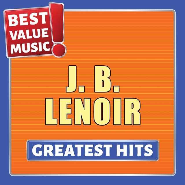 J.B. Lenoir - Greatest Hits