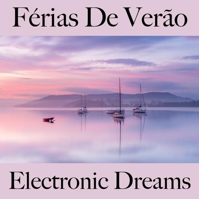 Férias De Verão: Electronic Dreams - A Melhor Música Para Relaxar