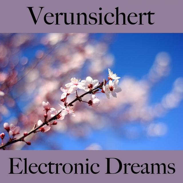 Verunsichert: Electronic Dreams - Die Beste Musik Um Sich Besser Zu Fühlen