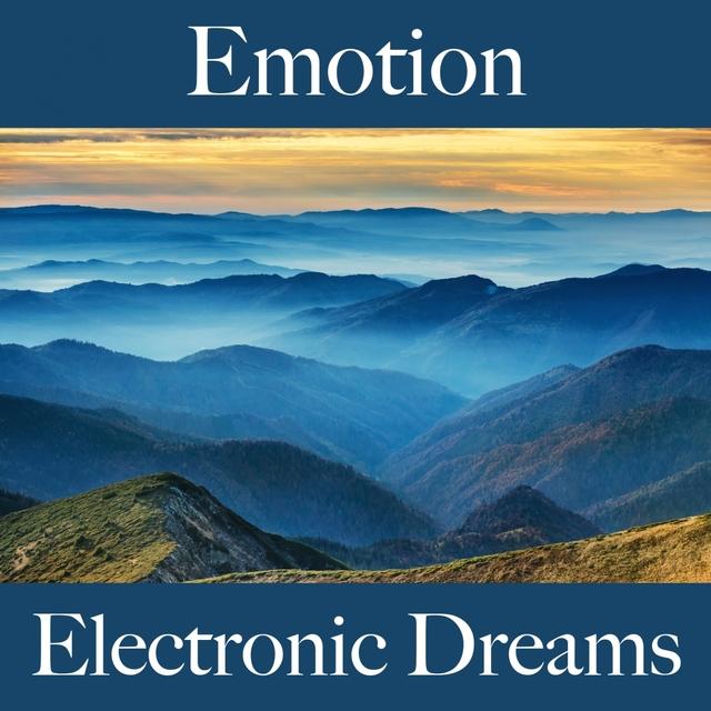 Emotion: Electronic Dreams - Die Beste Musik Um Sich Besser Zu Fühlen