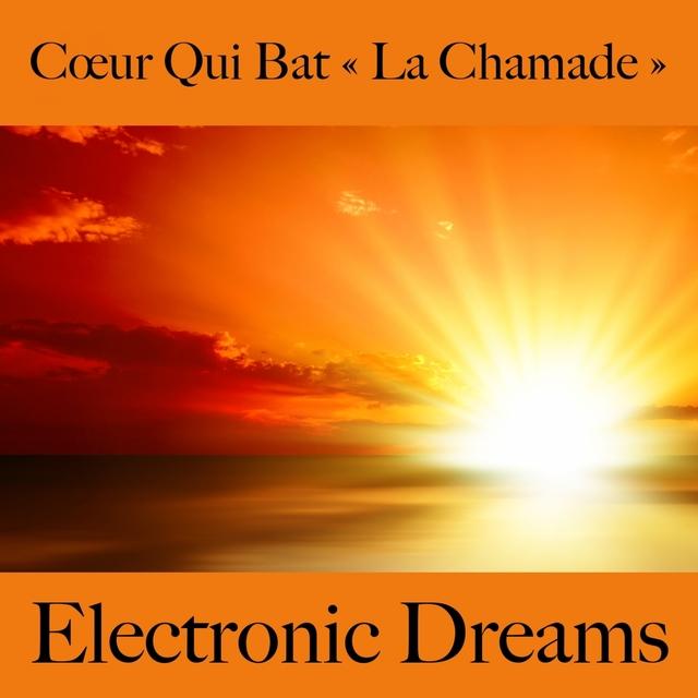 Cœur Qui Bat «La Chamade»: Electronic Dreams - La Meilleure Musique Pour Les Moments À Deux