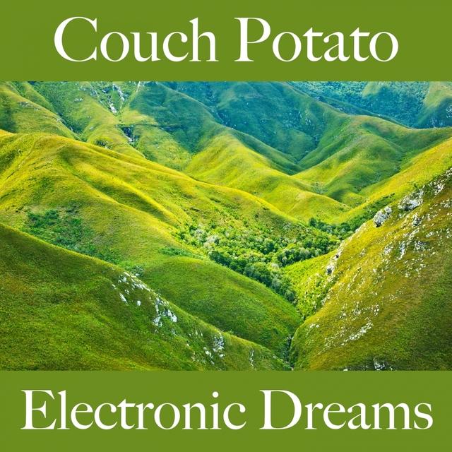 Couch Potato: Electronic Dreams - La Meilleure Musique Pour Se Détendre
