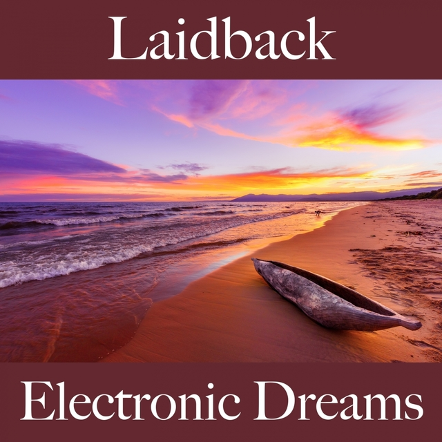 Laidback: Electronic Dreams - Os Melhores Sons Para Relaxar
