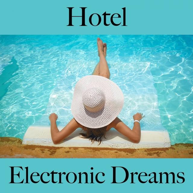 Hotel: Electronic Dreams - Os Melhores Sons Para Relaxar
