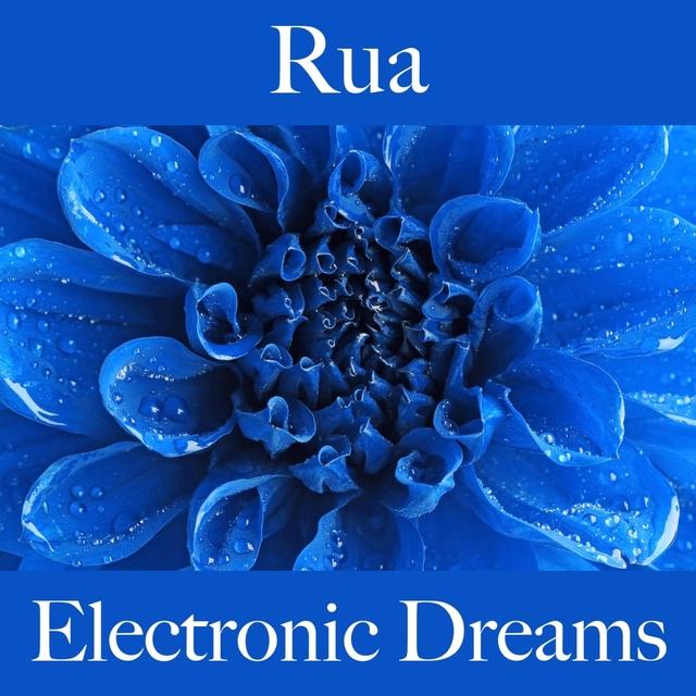 Rua: Electronic Dreams - Os Melhores Sons Para Relaxar