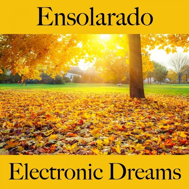 Ensolarado: Electronic Dreams - A Melhor Música Para Relaxar