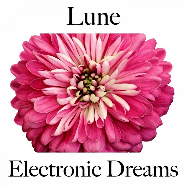 Lune: Electronic Dreams - La Meilleure Musique Pour Se Détendre