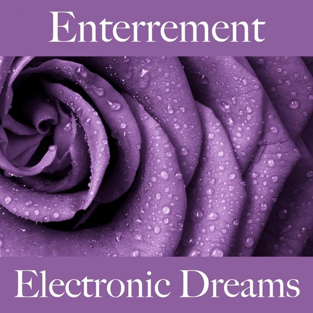 Enterrement: Electronic Dreams - Les Meilleurs Sons Pour Faire La Fête