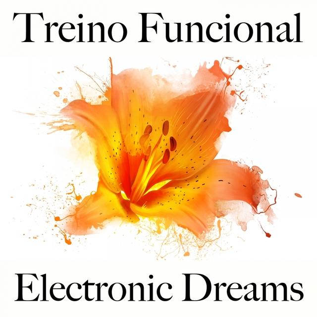 Treino Funcional: Electronic Dreams - Os Melhores Sons Para Malhar