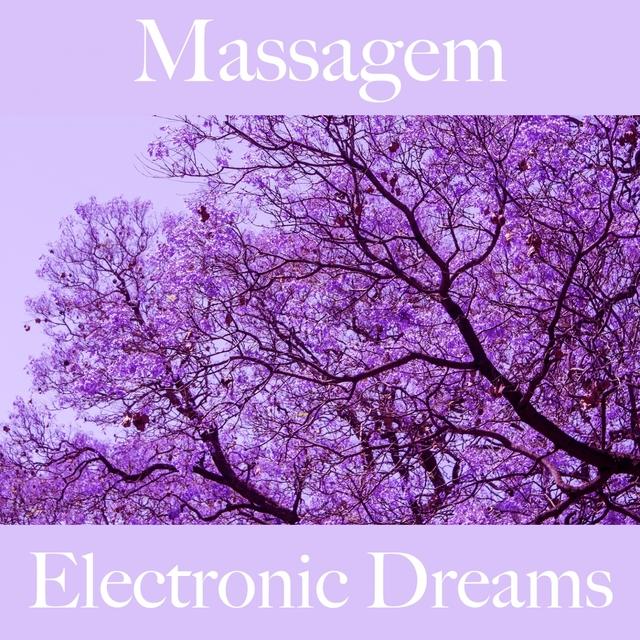 Massagem: Electronic Dreams - A Melhor Música Para Relaxar