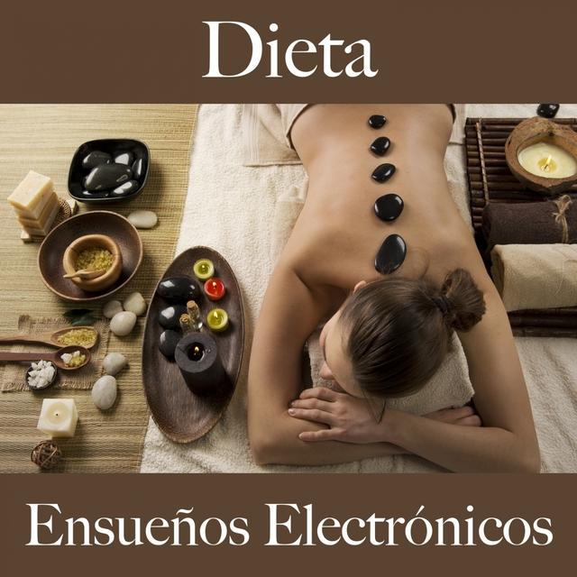 Dieta: Ensueños Electrónicos - La Mejor Música Para Descancarse