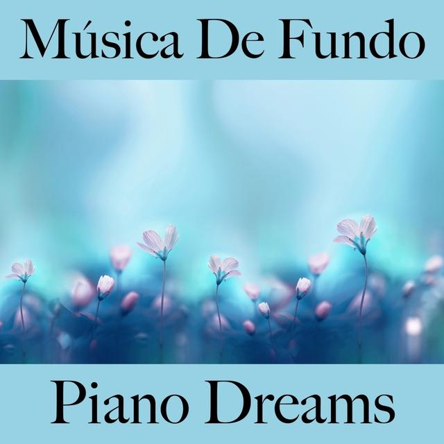 Música De Fundo: Piano Dreams - A Melhor Música Para Relaxar