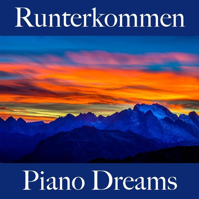 Runterkommen: Piano Dreams - Die Beste Musik Zum Entspannen