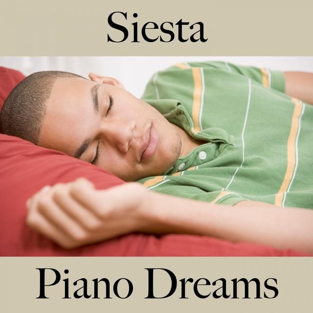 Siesta: Piano Dreams - La Mejor Música Para Relajarse